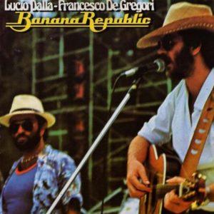 BANANA REPUBLIC - LUCIO DALLA - FRANCESCO DE GREGORI (1979)
